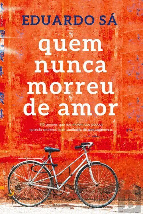 capa do livro quem nunca morreu de amor de Eduardo sá